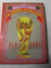 STORIA NEL PALLONE 1930-1990  ED.LA STAMPA