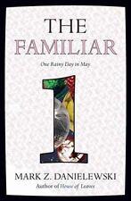 The Familiar, Volume 1: One Rainy Day in May by Mark Z. Danielewski