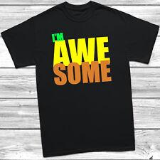 I'm Awesome T-Shirt Gift Present Birthday Bday Funny Slogan