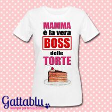 T-shirt donna Mamma è la vera boss delle torte, regalo per festa della mamma