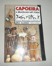 CAPOEIRA A BRAZILIAN ART FORM HISTORY PHILOSOPHY PRACTICE BRASIL