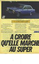 """PUBLICITE ADVERTISING  1985  FIAT 131 diesel """" a croire qu'elle marche au Super"""""""
