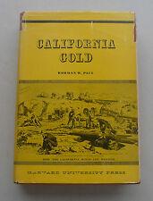 CALIFORNIA GOLD MINING MINERS MINES HARVARD UNIVERSITY PRESS FIRST EDITION