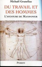L'AVENTURE DE MANPOWER.DU TRAVAIL ET DES HOMMES .PERRIN