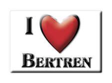 MAGNETS FRANCE - PICARDIE SOUVENIR AIMANT I LOVE BERTREN (HAUTES PYRÉNÉES)