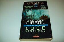 URANIA LIBRERIA N.1-William GIBSON-LUCE VIRTUALE-MONDADORI 1996 CYBERPUNK!BELLO!
