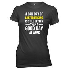 A Bad Day Of Skateboarding Is Still Better Womens T-Shirt