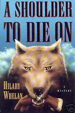 A SHOULDER TO DIE ON ~ Hilary Whelan ~ 1994 HC DJ