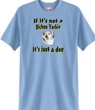 Dog T Shirt - IF IT'S NOT A  Bichon Yorkie  - Men  Adopt Rescue Animal # 48