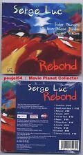 """SERGE LUC """"Rebond"""" (CD Digipack) 2008 NEUF/NEW"""