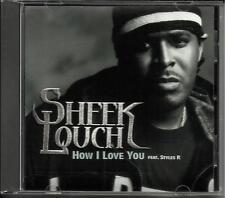 SHEEK LOUCH How I Love you w/ RARE CLEAN VERSION PROMO Radio DJ CD Single 2003