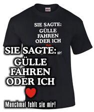 Fun T-Shirt GÜLLE FAHREN ODER ICH Spruch lustig Bauer Landwirt Traktor Held Feld