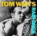 Tom Waits - Rain dogs             ........NEU