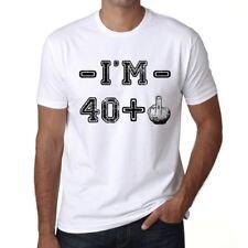 I'm 40 Plus Homme T-shirt Blanc Cadeau D'anniversaire