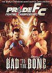 PRIDE Fighting Championships - Bad to the Bone  - MMA UFC
