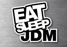 Eat Sleep JDM  Sticker quality 7 year vinyl Water & fade proof car jdm drift