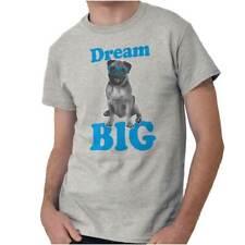 Dream Big Pug Pugzilla Doggo Lover Pet Mom Dad Puppy Puggle T Shirt Tee