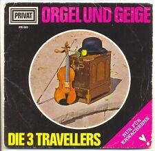 """DIE 3 TRAVELLERS Vinyl 45T EP 7"""" ORGEL UND GEIGE Violon - PRIVAT 001 F Redui"""