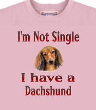 Dog T Shirt - I'm Not Single I Have A Dachshund - Adopt Animal Cat Men Women # 1