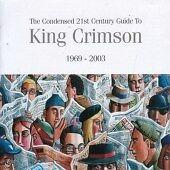 King Crimson -Condensed 21st Century Guide t New CD