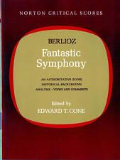 Berlioz' Fantastic Symphony: An Authoritative Score: Historical Background, Anal