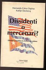 Ospina/Declercq,DISSIDENTI O MERCENARI?,Achab 1999[storia Cuba,controrivoluzione
