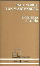 FILOSOFIA - PAUL YORCK VON WARTENBURG - COSCIENZA E STORIA - NAPOLI, GUIDA 1980