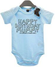 Happy Birthday Mummy I'm The Best Present Ever Babygrow Cute Mother's Day EBG24