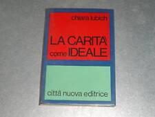 LA CARITA' COME IDEALE - CHIARA LUBICH - 1971