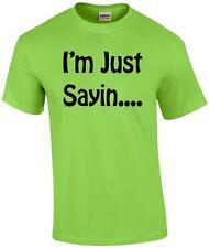 Funny I'm Just Sayin Attitude Novelty T-Shirt