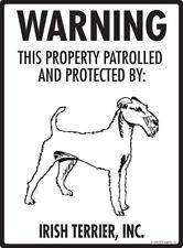 "Warning! Irish Terrier - Property Protected Aluminum Dog Sign - 9"" x 12"""