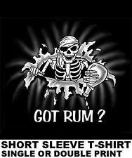 GOT RUM ? BOTTLE PIRATE CARIBBEAN SKULL SWORD SKELETON BONES EYE PATCH T-SHIRT 8