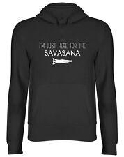 I'm Just Here For The Savasana Yoga Hooded Top Unisex Womens Mens Hoodie