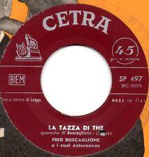 FRED BUSCAGLIONE disco 45 giri LA TAZZA DI THE + CHA-CHA-CHA DE LOS CARINOSOS