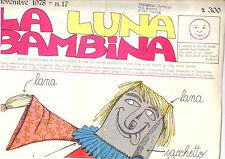 A3   LA LUNA BAMBINA N. 17 NOVEMBRE 1978- FOGLIO QUINDICINALE DI FIABE E GIOCHI