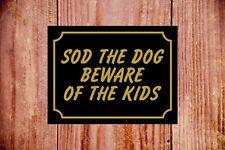 Sod The Dog Beware Of Kids Zeichen 9320 ALU / PVC / Aufkleber Roman Geschenkidee