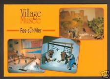 FOS-sur-MER (13) VILLAGE-MUSEE des années 30 / SANTONS