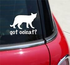 Got Ocicat? Cat Graphic Decal Sticker Art Car Wall Decor