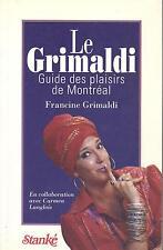 Le Grimaldi : Guide des plaisirs de Montréal par Francine Grimaldi (1992)