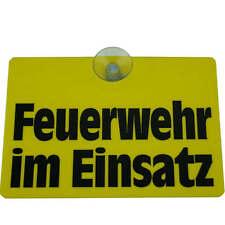 Gelbes Schild FEUERWEHR IM EINSATZ, für PKW Frontscheibe, Autoschild, Warnschild
