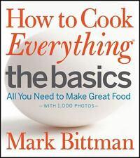 HOW TO COOK EVERYTHING : THE BASICS - BITTMAN, MARK/ YANES, ROMULO (PHT) - NEW H
