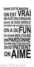 """Sticker Mural Texte """"Dans cette Maison on est vrai"""", 56x30cm à 112x60cm (TEX003)"""