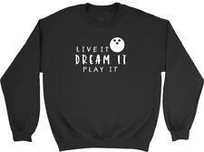 Live It Dream It Play It Bowling Mens Womens Ladies Unisex Sweatshirt