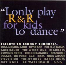 JOHNNY THUNDERS tribute Sylvain Dogs London Cowboys Little Bob Jet Boys Be Buell