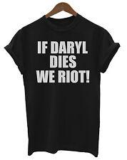 If Daryl Dies We Riot Unisex Ladies Mens T-Shirt Walking Dead Zombie Inspired