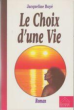 LE CHOIX D'UNE VIE / JACQUELINE BOYE / ED. GUZZI / DEDICACE