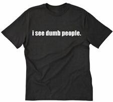 I See Dumb People T-shirt Funny College Smart Geek Rude Humor Tee Shirt