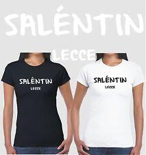Saléntin T shirt Donna Idea regalo Salento Maglietta Salentu Lecce Salentina LE