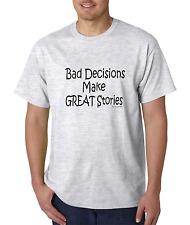 Unique T-shirt Gildan Bad Decisions Make Great Stories