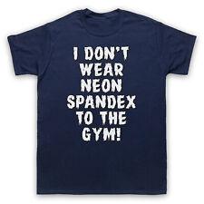 Yo no llevan Neón Spandex al Gimnasio Culturismo Hombre Mujer Niños Camiseta